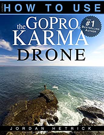 GoPro: How To Use The GoPro Karma Drone (English Edition) eBook ...