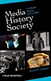 Media, History, Society 1st Edition