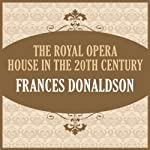 The Royal Opera House in the 20th Century | Frances Donaldson
