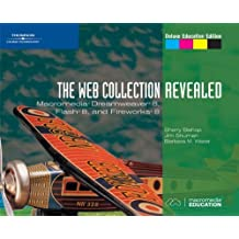 The Web Collection, Revealed: Macromedia Dreamweaver 8, Flash 8, and Fireworks 8, Deluxe Education Edition (Revealed Series) by James Shuman (2005-11-28)