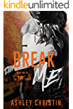 BREAK ME (TBX Book 1)