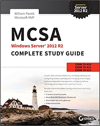 MCSA Windows Server 2012 R2 Complete Study Guide: Exams 70-410, 70-411, 70-412