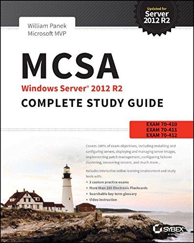 MCSA Windows Server 2012 R2 Complete Study Guide: Exams 70-410, 70-411, 70-412