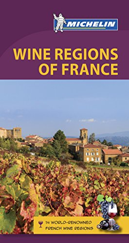 Michelin Green Guide Wine Regions of France (Travel Guide) (Green Guide/Michelin)