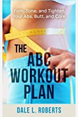 The ABC Workout Plan: Firm, Tone, and Tighten Your Abs, Butt, and Core Paperback