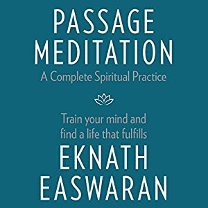 Passage Meditation - A Complete Spiritual Practice Audiobook