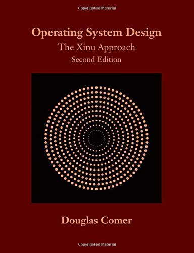 Operating System Design: The Xinu Approach, Second Edition by Douglas Comer (2015-03-27) by Chapman and Hall/CRC