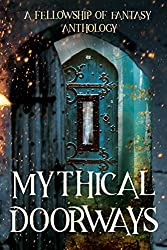 Mythical Doorways (Fellowship of Fantasy Book 3)