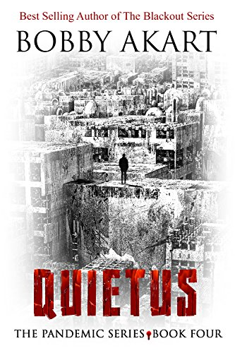 Pandemic: Quietus: A Post-Apocalyptic Dystopian Fiction Series (The Pandemic Series Book 4) by [Akart, Bobby]