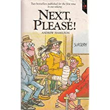 Next, Please!:It's Me Again Doctor and Sorry to Bother You Doctor