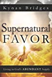 Supernatural Favor, Kynan Bridges, 0768442400