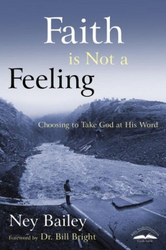 Download Faith Is Not a Feeling: Choosing to Take God at His Word ebook