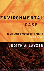 The Environmental Case: Translating Values Into Policy, 2nd ptg