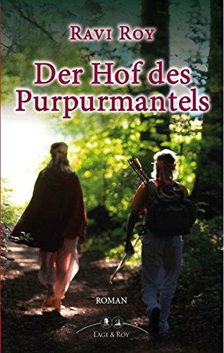 Der Hof des Purpurmantel Gebundenes Buch – 29. September 2015 Ravi Roy Lage & Roy 3929108003 Deutsche Belletristik
