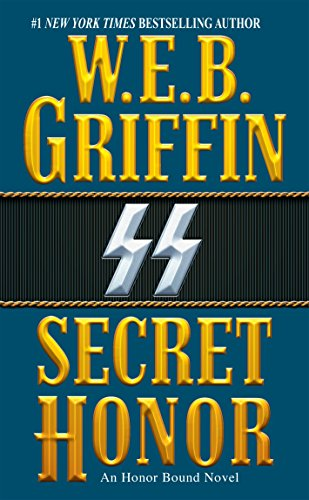 Secret Honor by W. E. B. Griffin