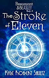 The Stroke of Eleven (Beaumont and Beasley Book 3)