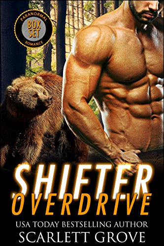 Shifter Overdrive (Paranormal Romance Boxed Set) by [Grove, Scarlett]
