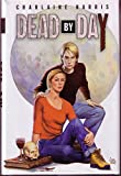 Front cover for the book Dead by Day by Charlaine Harris