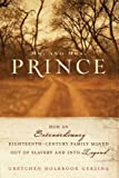 Front cover for the book Mr. and Mrs. Prince: How an Extraordinary Eighteenth-Century Family Moved Out of Slavery and into Legend by Gretchen Holbrook Gerzina