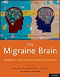 img - for The Migraine Brain: Imaging Structure and Function book / textbook / text book