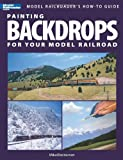 Painting Backdrops for Your Model Railroad, Mike Danneman, 0890247056