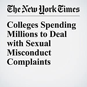 Colleges Spending Millions to Deal with Sexual Misconduct Complaints