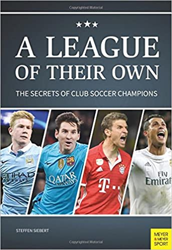 Book A League of Their Own: The Secrets of Club Soccer Champions