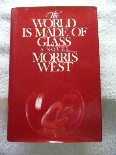 The World Is Made Of Glass by Morris West