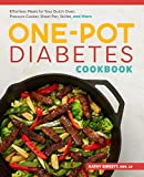 The One-Pot Diabetic Cookbook: Effortless Meals for Your Dutch Oven, Pressure Cooker, Sheet Pan, Skillet, and More
