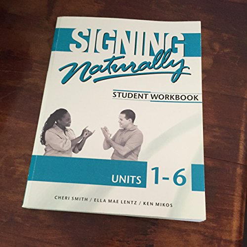 Signing Naturally: Student Workbook, Units 1-6 (Book & DVDs) cover