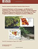 Computed Statistics at Streamgages, and Methods for Estimating Low-Flow Frequency Statistics and Development of Regional Regression Equations for Estimating Low-Flow Frequency Statistics at Ungaged Locations in Missouri, U. S. Department U.S. Department of the Interior, 1497536243