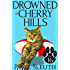 Drowned in Cherry Hills (Cozy Cat Caper Mystery Book 16)