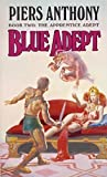 img - for Blue Adept (The Apprentice Adept, Book 2) by Piers Anthony (1987) Mass Market Paperback book / textbook / text book