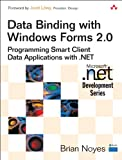 img - for Data Binding with Windows Forms 2.0: Programming Smart Client Data Applications with .NET (Microsoft Windows Development Series) book / textbook / text book