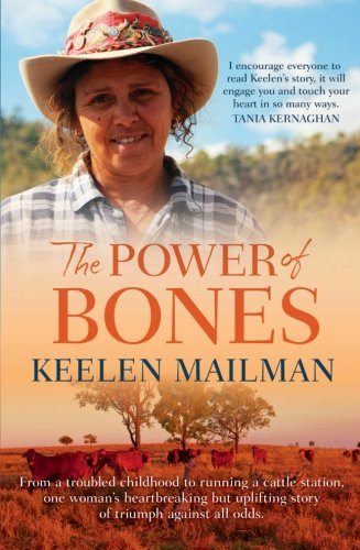Power Of Bones: One Woman's Inspiring Journey From Abuse And Racism To Cultural Leader