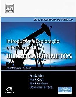 Introdução à Exploração e Produção de Hidrocarbonetos por [Cook, Mark, Frank Jahn, Mark Graham]