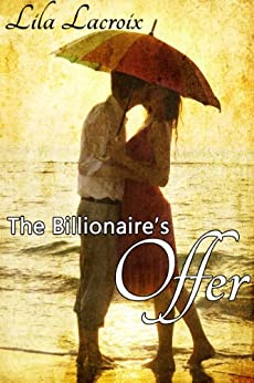 The Billionaire's Offer by [Lacroix, Lila]