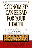 Economists Can Be Bad for Your Health, George P. Brockway, 0393315061