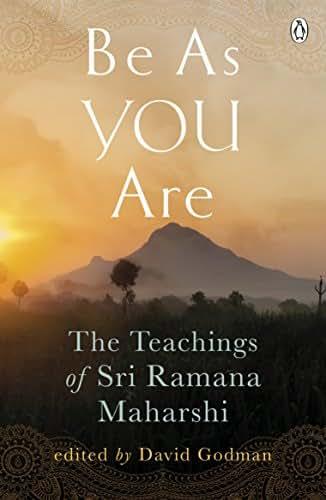 Be As You Are: The spiritual teachings and wisdom of Sri Ramana Maharshi (Arkana)