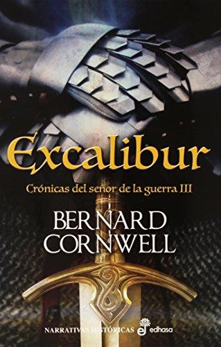 Excalibur: Crónicas del señor de la guerra (Narrativas históricas)
