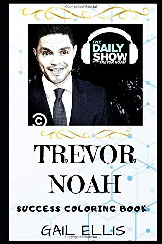 Trevor Noah Success Coloring Book  A South African Comedian Writer Producer And Political Commentator.  Trevor Noah Success Coloring Books Band 0