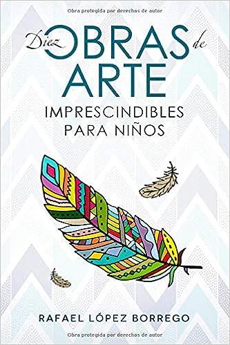 Diez obras de arte imprescindibles para niños: Amazon.es ...