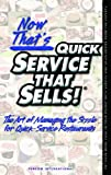 Now That's Quick Service That Sells!, T. J. Schier, 1879239450