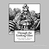 Image of Through the Looking Glass - and what Alice found there: unabridged - original text of the first edition - with 50 illustrations by John Tenniel (1st. Page Classics)