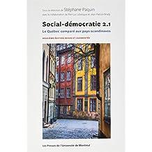 SOCIAL-DÉMOCRATIE 2.1 : LE QUÉBEC COMPARÉ AUX PAYS SCANDINAVES 2E ÉD.2016