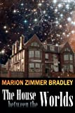 The House Between the Worlds, Marion Zimmer Bradley, 1938185102