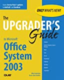 Upgrader's Guide to Microsoft Office System 2003, Que Development Group Staff and Mike Gunderloy, 0789731762