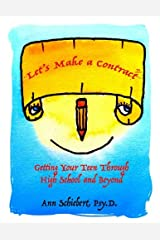 Let's Make a Contract: Getting Your Teen Through High School and Beyond [Black & White Version] Paperback