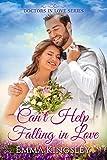 #6: Can't Help Falling in Love (Doctors in Love Book 2)