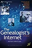 The Genealogist s Internet: The Essential Guide to Researching Your Family History Online